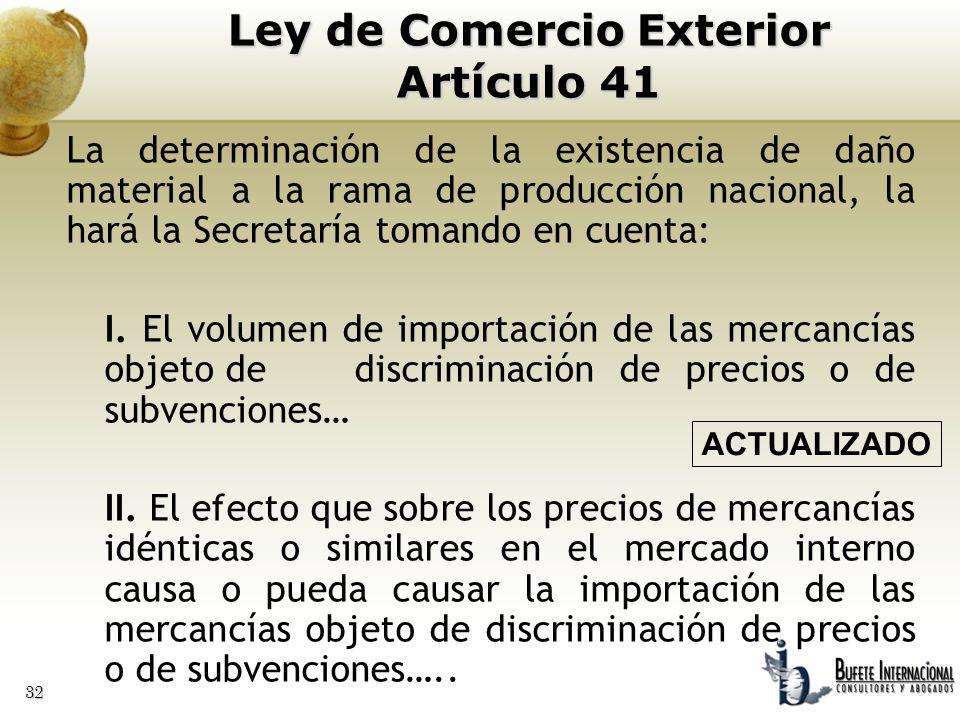 32 La determinación de la existencia de daño material a la rama de producción nacional, la hará la Secretaría tomando en cuenta: I. El volumen de impo