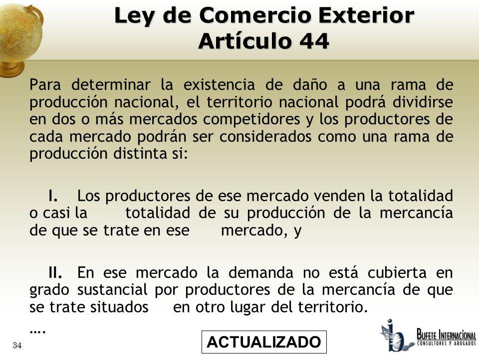 34 Para determinar la existencia de daño a una rama de producción nacional, el territorio nacional podrá dividirse en dos o más mercados competidores