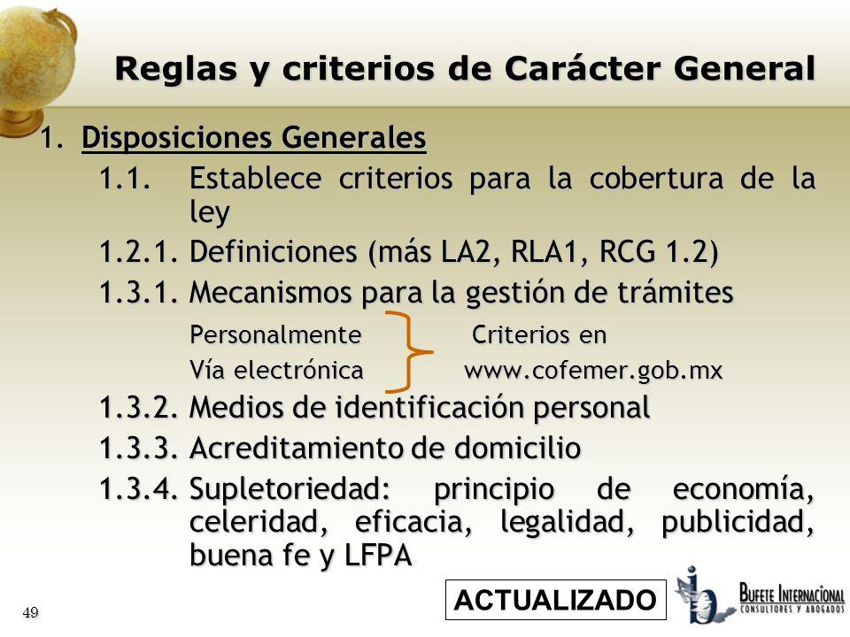 49 Reglas y criterios de Carácter General 1.Disposiciones Generales 1.1.Establece criterios para la cobertura de la ley 1.2.1.Definiciones (más LA2, R