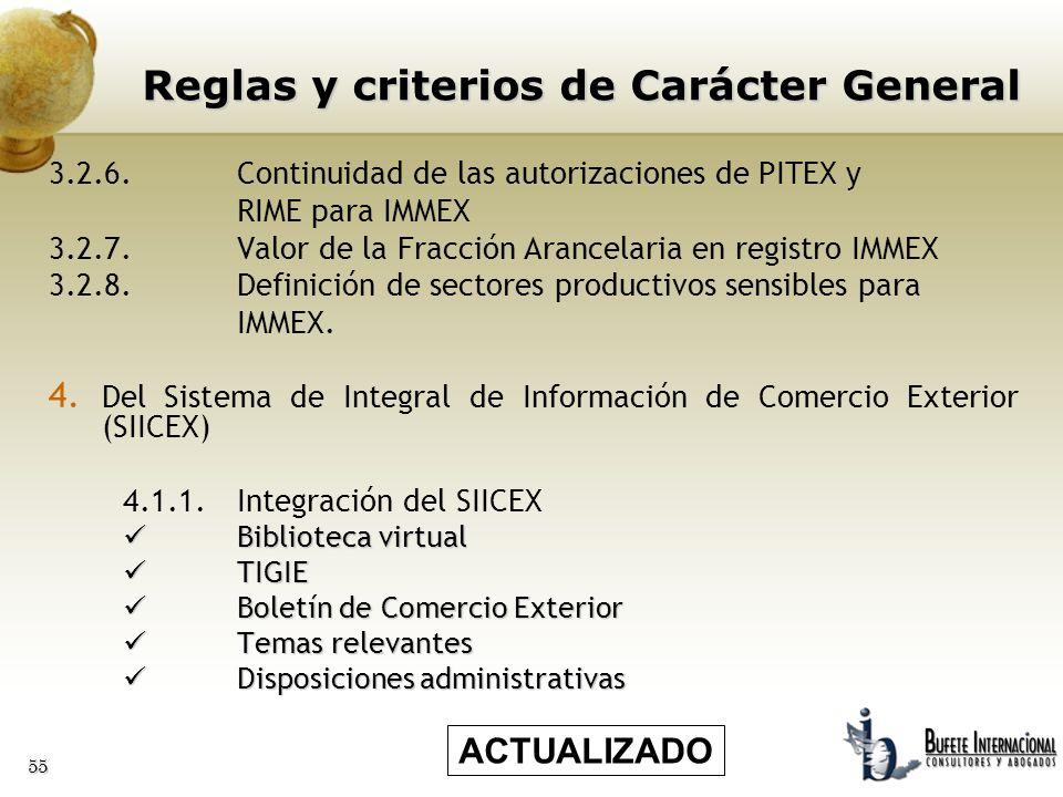 55 3.2.6.Continuidad de las autorizaciones de PITEX y RIME para IMMEX 3.2.7.Valor de la Fracción Arancelaria en registro IMMEX 3.2.8.Definición de sec