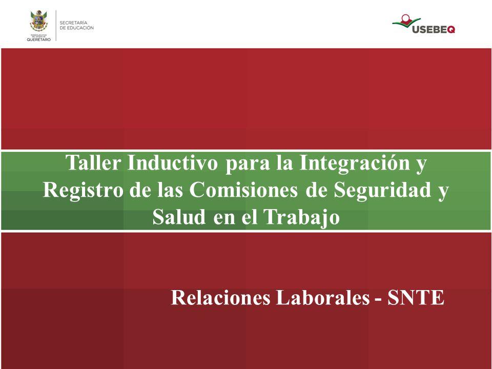 Taller Inductivo para la Integración y Registro de las Comisiones de Seguridad y Salud en el Trabajo Relaciones Laborales - SNTE