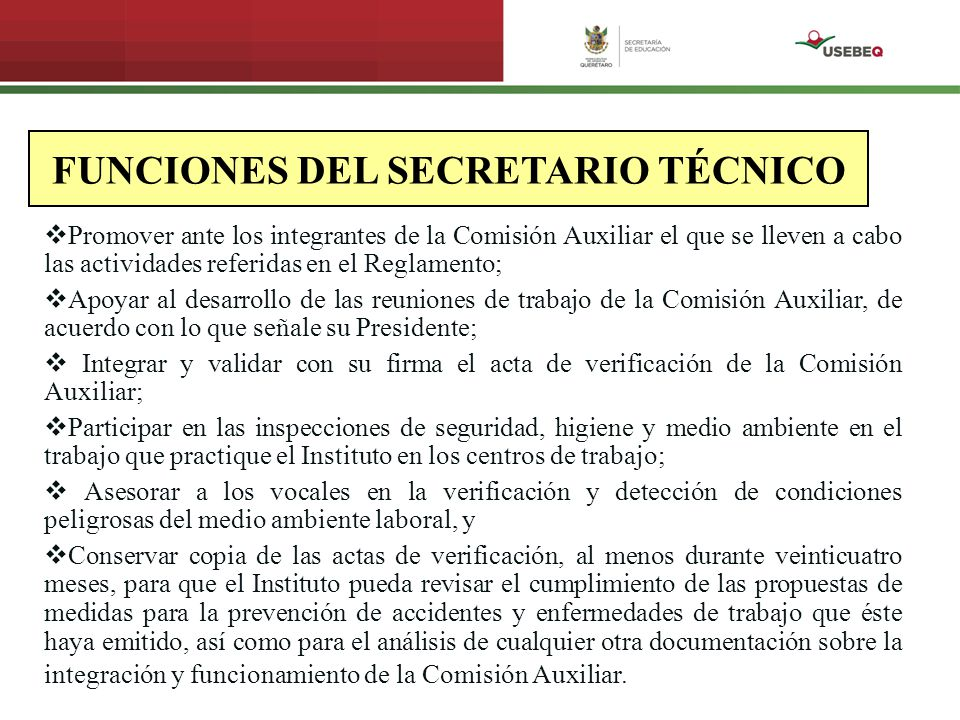 FUNCIONES DEL SECRETARIO TÉCNICO Promover ante los integrantes de la Comisión Auxiliar el que se lleven a cabo las actividades referidas en el Reglame