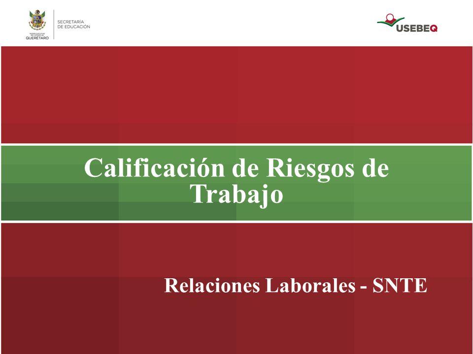 Relaciones Laborales - SNTE Calificación de Riesgos de Trabajo