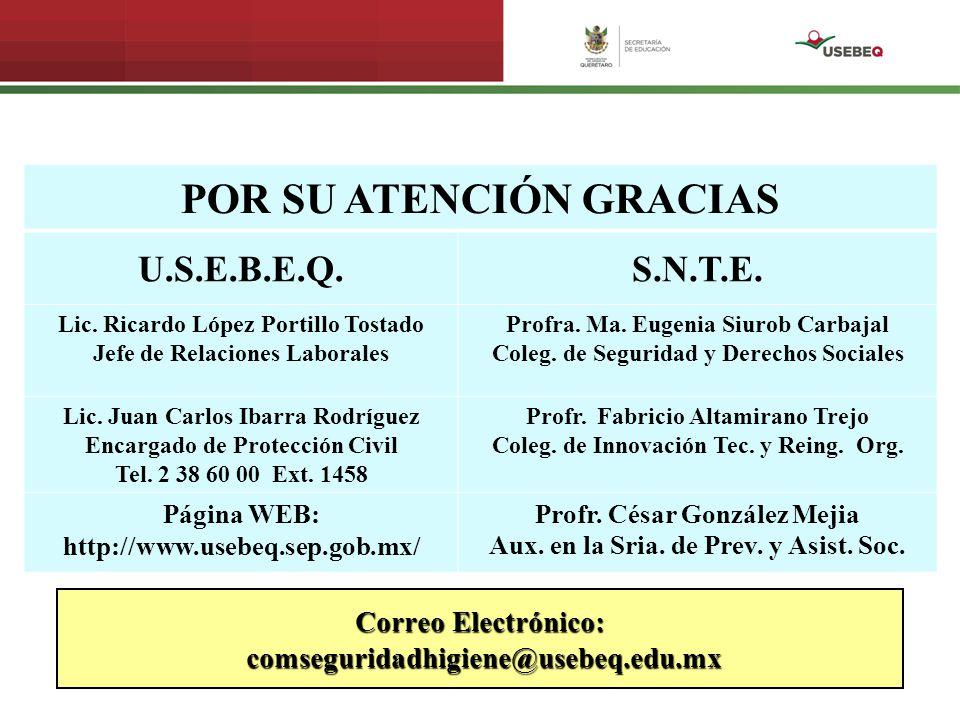 POR SU ATENCIÓN GRACIAS U.S.E.B.E.Q.S.N.T.E. Lic. Ricardo López Portillo Tostado Jefe de Relaciones Laborales Profra. Ma. Eugenia Siurob Carbajal Cole