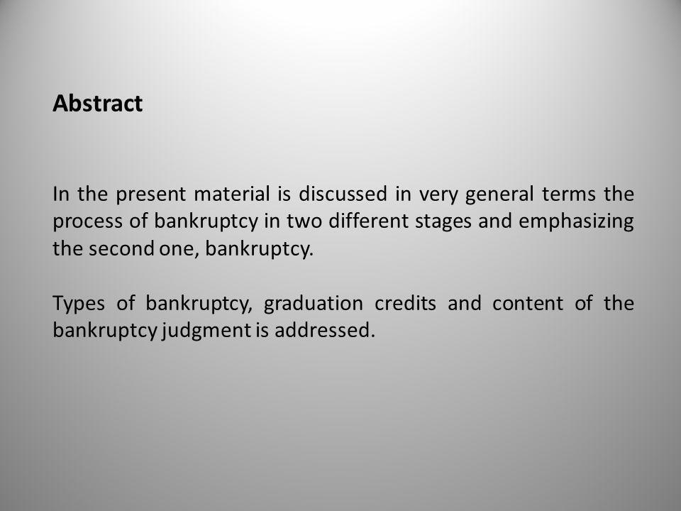 Abstract In the present material is discussed in very general terms the process of bankruptcy in two different stages and emphasizing the second one,