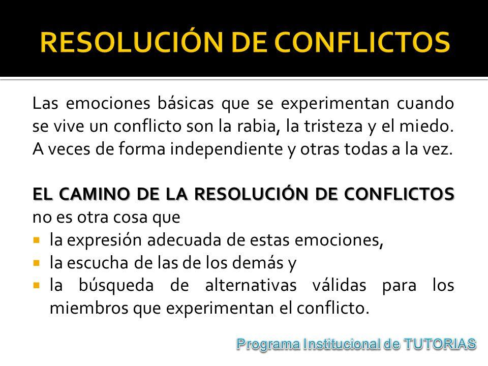 Las emociones básicas que se experimentan cuando se vive un conflicto son la rabia, la tristeza y el miedo. A veces de forma independiente y otras tod