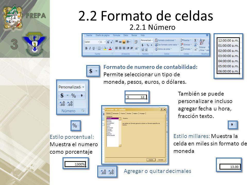 2.2 Formato de celdas 2.2.1 Número Formato de numero de contabilidad: Permite seleccionar un tipo de moneda, pesos, euros, o dólares. También se puede