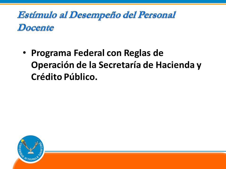 Programa Federal con Reglas de Operación de la Secretaría de Hacienda y Crédito Público.