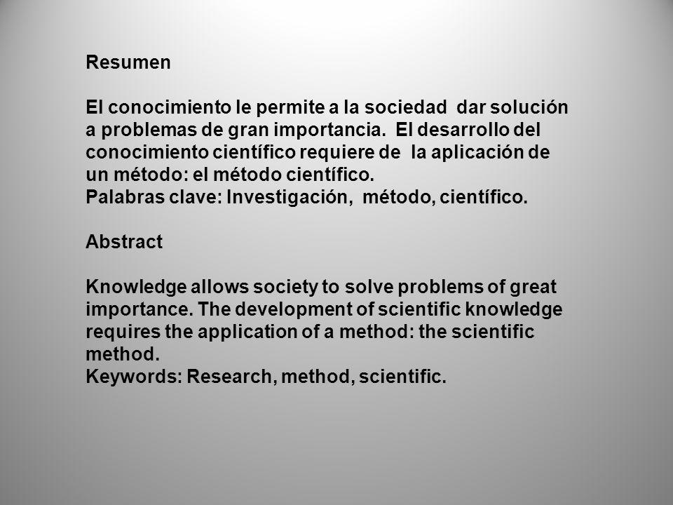 Resumen El conocimiento le permite a la sociedad dar solución a problemas de gran importancia.