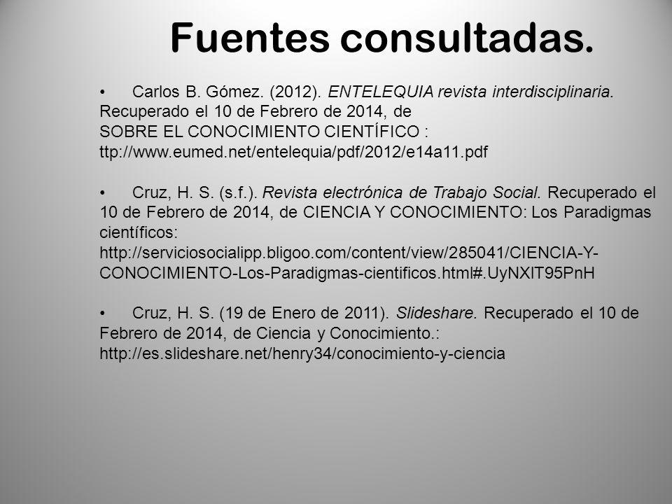 Fuentes consultadas. Carlos B. Gómez. (2012). ENTELEQUIA revista interdisciplinaria.