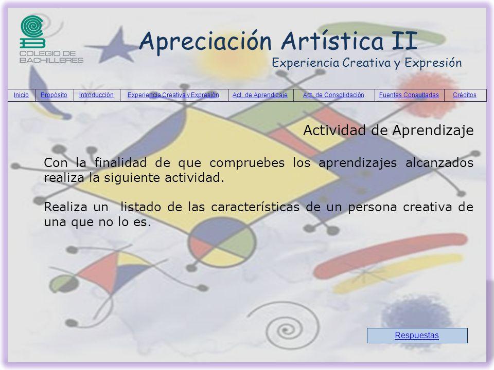 Apreciación Artística II Experiencia Creativa y Expresión Actividad de Aprendizaje Con la finalidad de que compruebes los aprendizajes alcanzados real