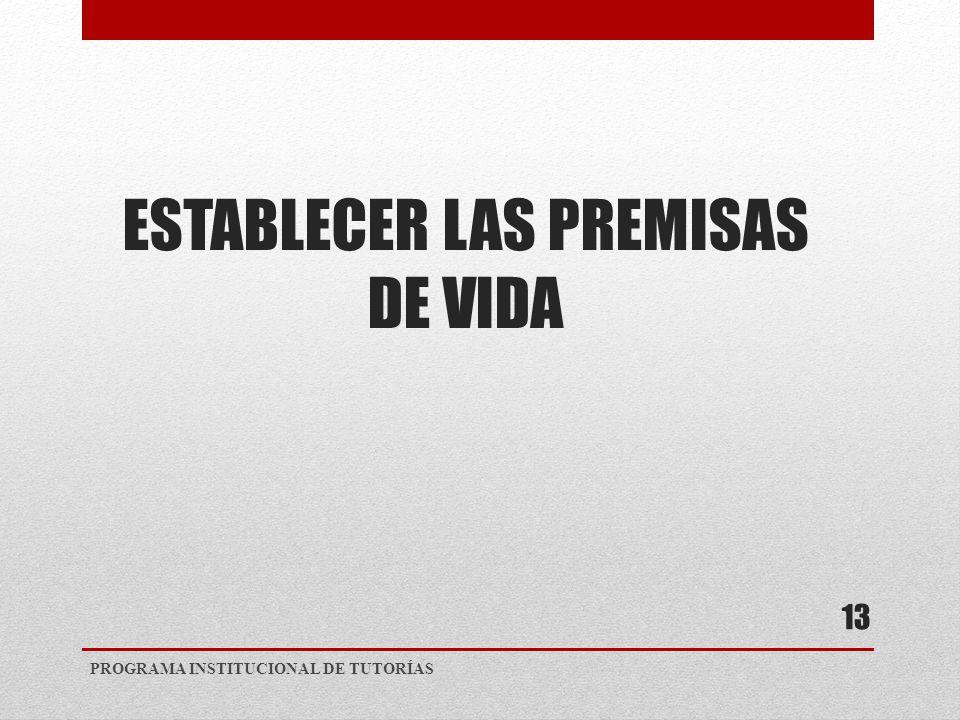 ESTABLECER LAS PREMISAS DE VIDA PROGRAMA INSTITUCIONAL DE TUTORÍAS 13