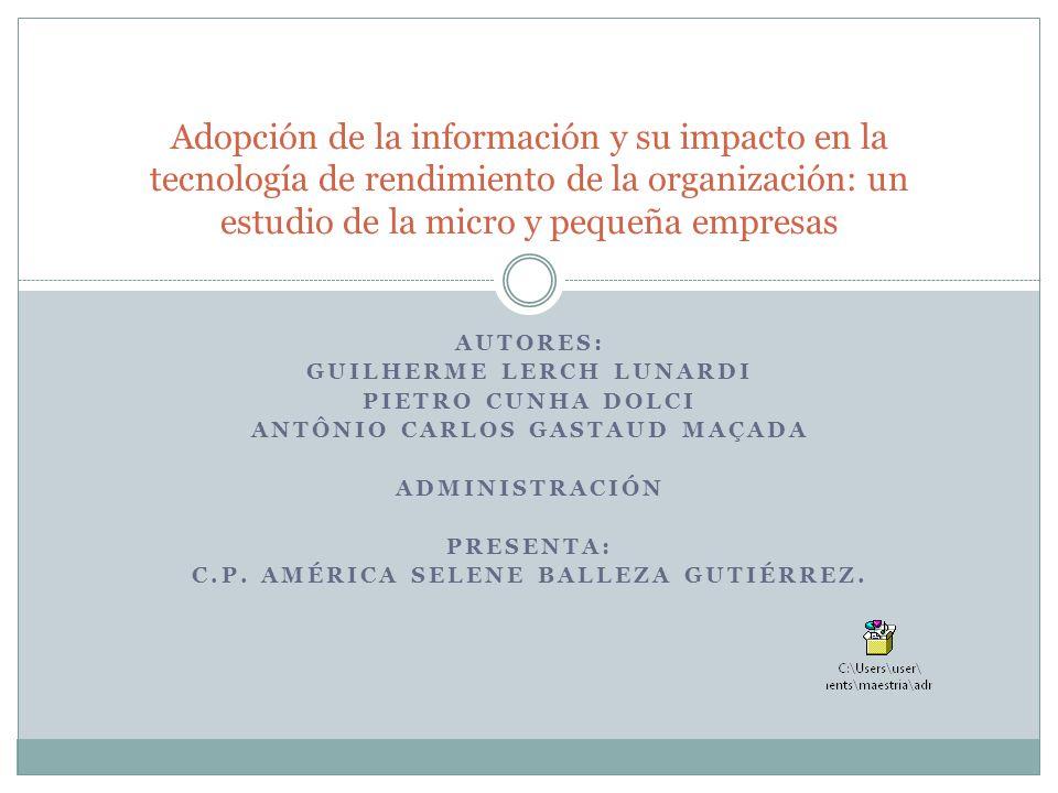 AUTORES: GUILHERME LERCH LUNARDI PIETRO CUNHA DOLCI ANTÔNIO CARLOS GASTAUD MAÇADA ADMINISTRACIÓN PRESENTA: C.P. AMÉRICA SELENE BALLEZA GUTIÉRREZ. Adop