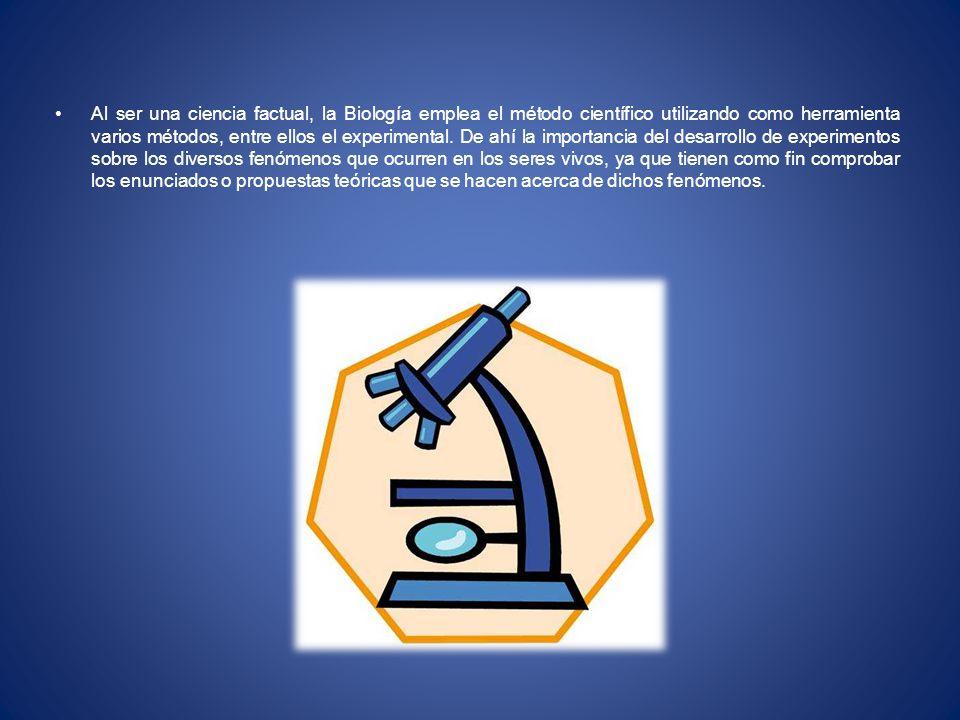Al ser una ciencia factual, la Biología emplea el método científico utilizando como herramienta varios métodos, entre ellos el experimental.