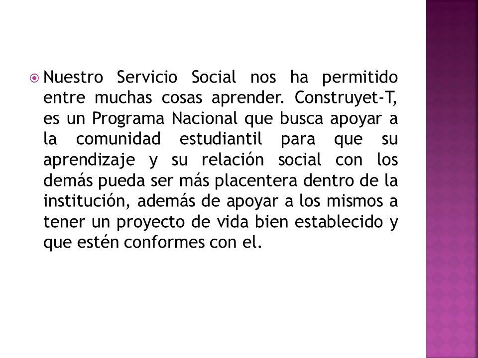 Nuestro Servicio Social nos ha permitido entre muchas cosas aprender.