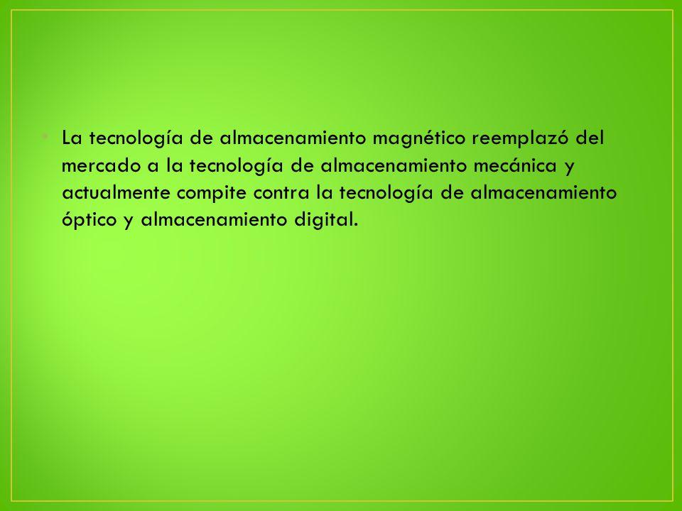 La tecnología de almacenamiento magnético reemplazó del mercado a la tecnología de almacenamiento mecánica y actualmente compite contra la tecnología de almacenamiento óptico y almacenamiento digital.