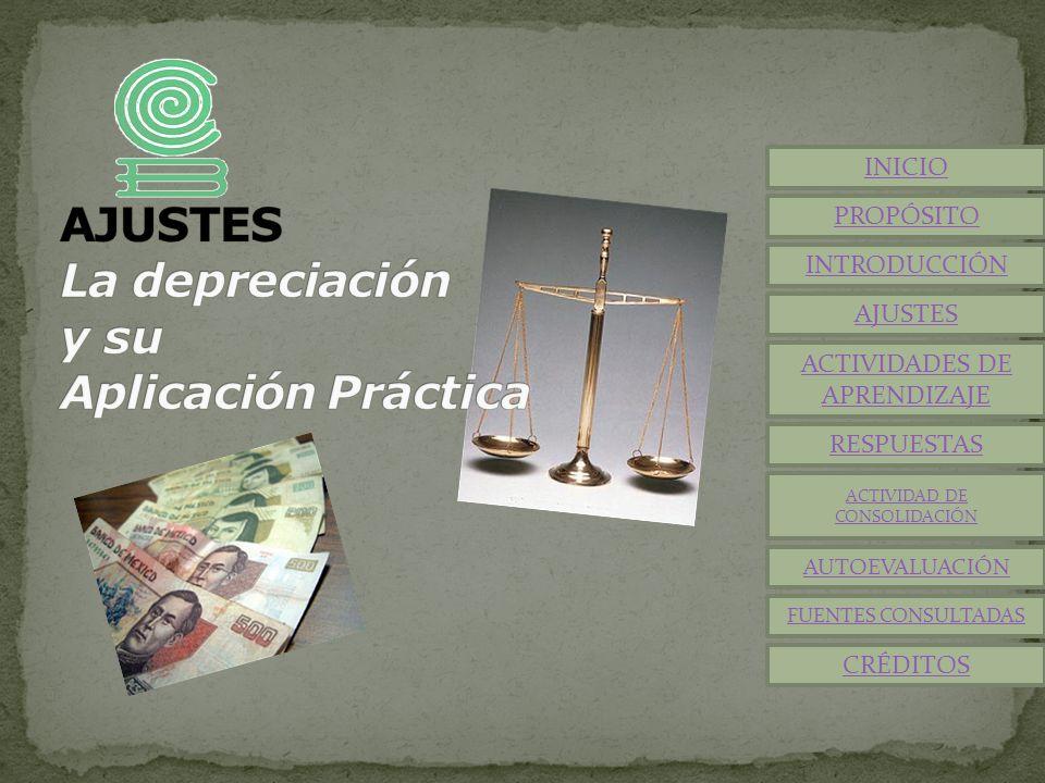 INICIO RESPUESTAS AUTOEVALUACIÓN FUENTES CONSULTADAS CRÉDITOS ACTIVIDADES DE APRENDIZAJE AJUSTES ACTIVIDAD DE CONSOLIDACIÓN INTRODUCCIÓN PROPÓSITO