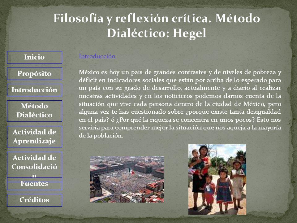 Método Dialéctico: Hegel Actualmente vivimos inmersos en problemas de distinta índole como, problemas en la naturaleza, en la sociedad y en el pensamiento, problemas que nosotros mismo generamos o que damos pasó a que se den; para comprender un poco este tipo de problemas, y específicamente nos referimos a un problema social (pobreza) tenemos como herramienta de análisis el método dialéctico, utilizado por Hegel.