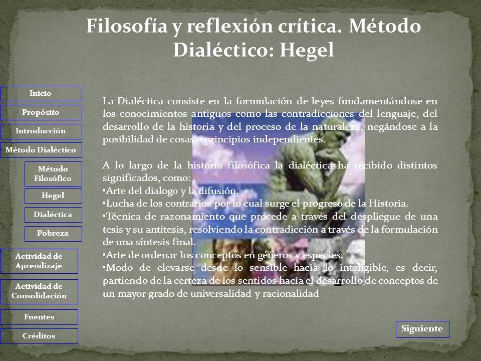 Hegel entendía que la dialéctica tenía tres momentos (tesis-antítesis-síntesis), es decir, propuesta, negación y negación de la negación como superación definitiva: Tesis (aspecto o momento abstracto o intelectual), suele interpretarse como una afirmación cualquiera, una realidad, un concepto.