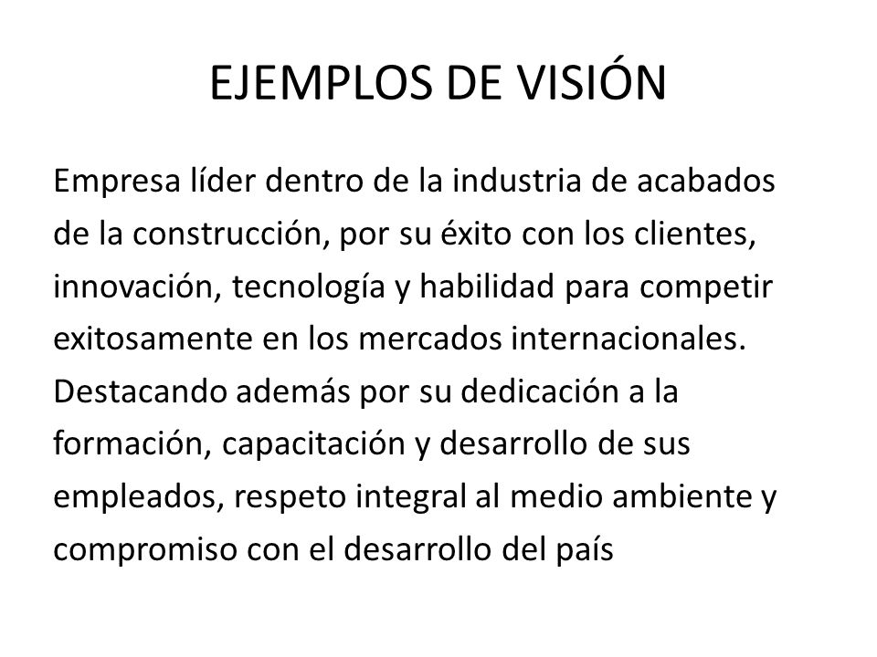 MISIÓN La misión indica la manera como una organización pretende lograr y consolidar las razones de su existencia.