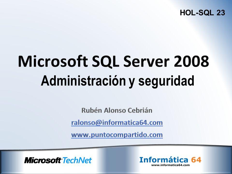 Utilización de Server Management Studio Uso de Comfiguration Manager Utilidad sqlcmd SQL Management Objects (SMO) SQL Profiler DDL Triggers Vistas de Metadatos Seguridad en SQL Server 2008 Gestión de permisos Gestión de Certificados