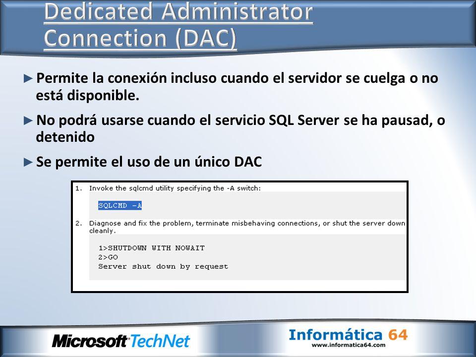 Permite la conexión incluso cuando el servidor se cuelga o no está disponible. No podrá usarse cuando el servicio SQL Server se ha pausad, o detenido