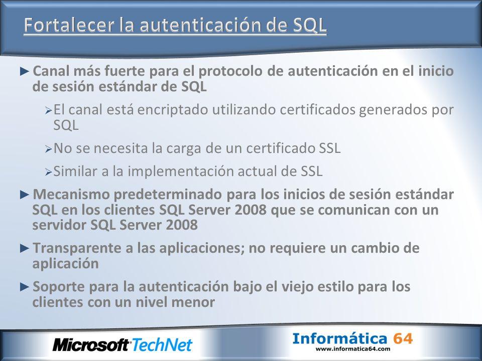 Canal más fuerte para el protocolo de autenticación en el inicio de sesión estándar de SQL El canal está encriptado utilizando certificados generados
