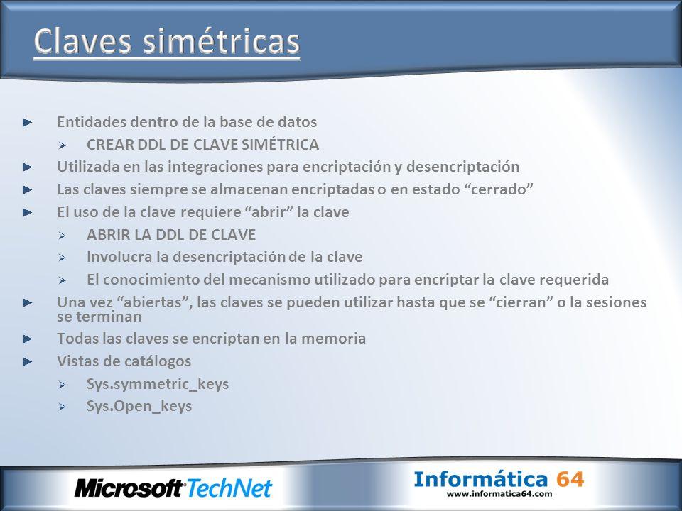 Entidades dentro de la base de datos CREAR DDL DE CLAVE SIMÉTRICA Utilizada en las integraciones para encriptación y desencriptación Las claves siempr