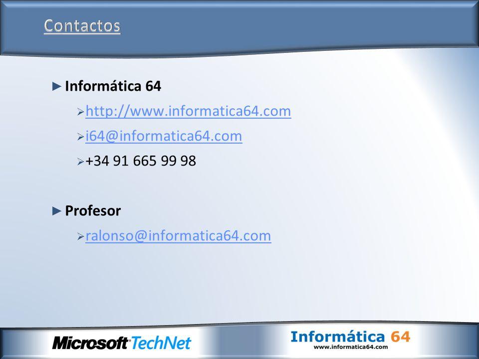 Informática 64 http://www.informatica64.com i64@informatica64.com +34 91 665 99 98 Profesor ralonso@informatica64.com