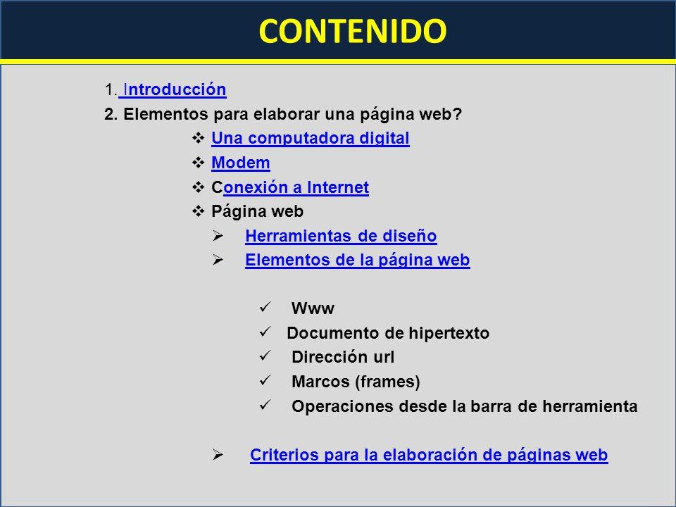 CONTENIDO 1.Introducción Introducción 2. Elementos para elaborar una página web.