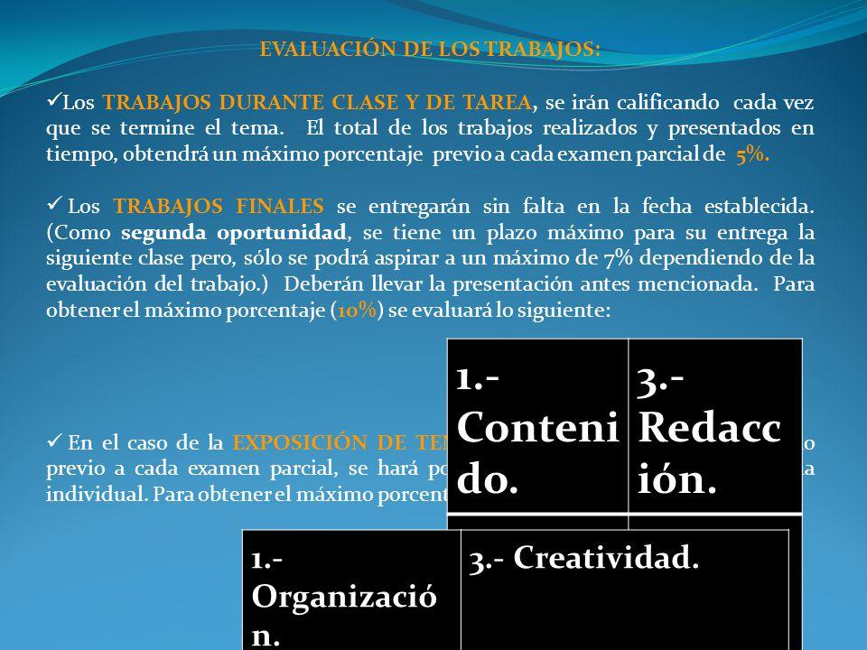 DESARROLLO DEL APRENDIZAJE: TRABAJOS: 1.Trabajos durante clase y de tarea: Consistirán en la elaboración por equipos, de un GLOSARIO DE TÉMINOS.