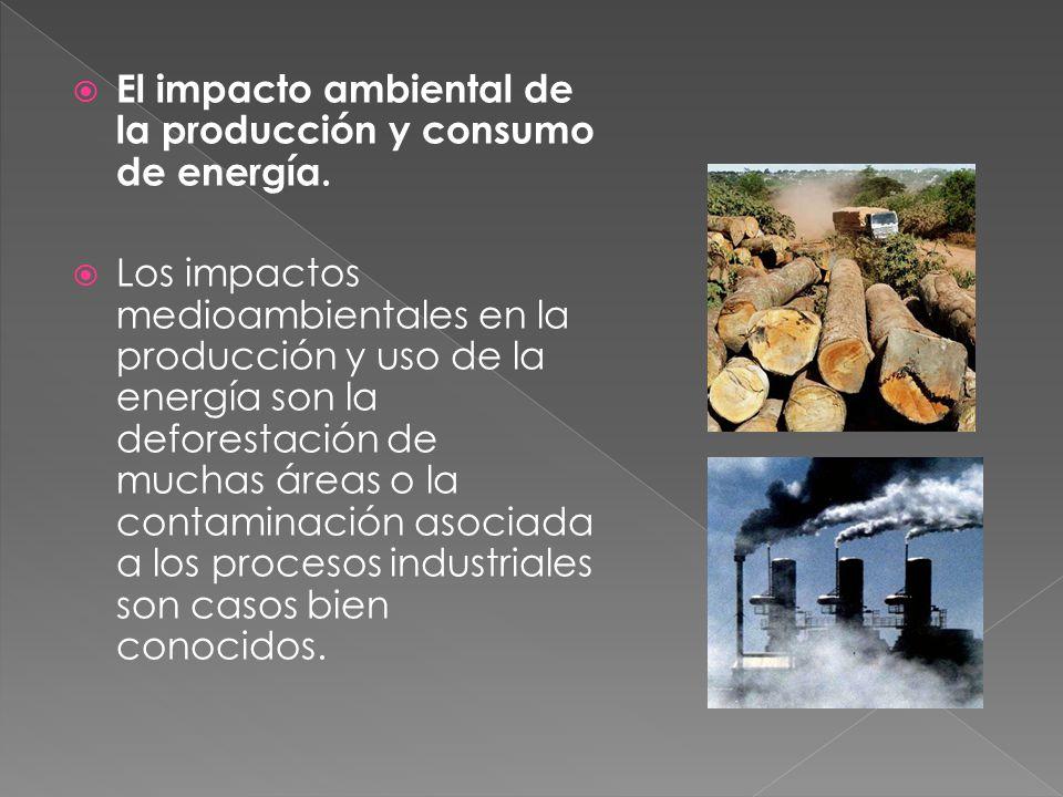 El impacto ambiental de la producción y consumo de energía.