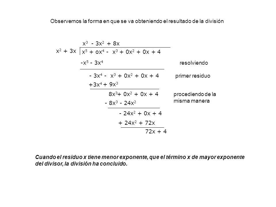 x 2 + 3x x 5 + ox 4 - x 3 + 0x 2 + 0x + 4 x3x3 -x 5 - 3x 4 - 3x 4 - x 3 + 0x 2 + 0x + 4 resolviendo primer residuo - 3x 2 + 9x 3 + 0x 2 + 0x + 4 proce