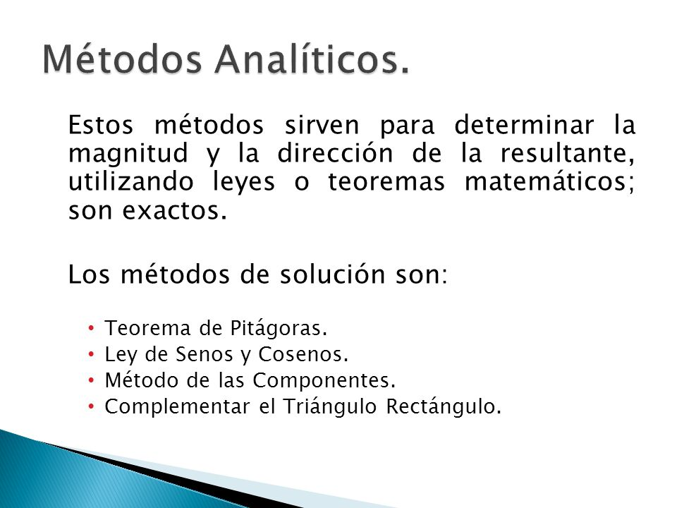 Esta basado en el teorema de Pitágoras, nos sirve para calcular la suma de dos vectores cuando suman un ángulo de 90°.
