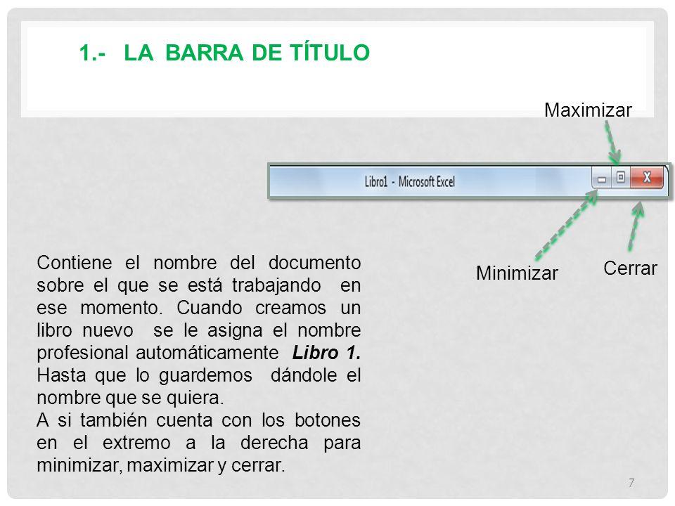 1.- LA BARRA DE TÍTULO Contiene el nombre del documento sobre el que se está trabajando en ese momento.