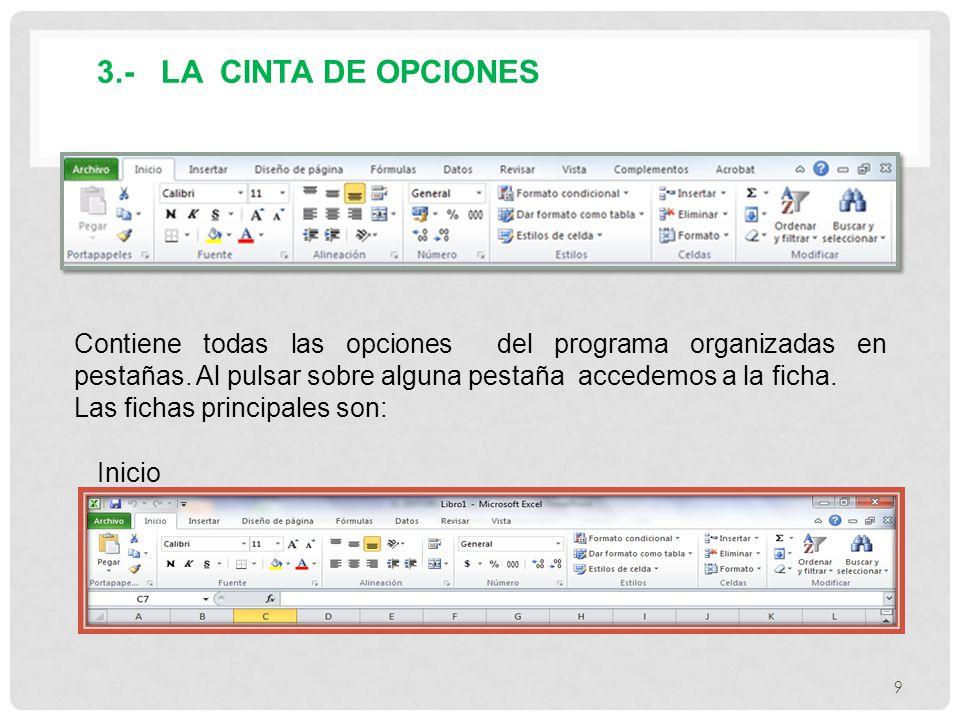 3.- LA CINTA DE OPCIONES Contiene todas las opciones del programa organizadas en pestañas.