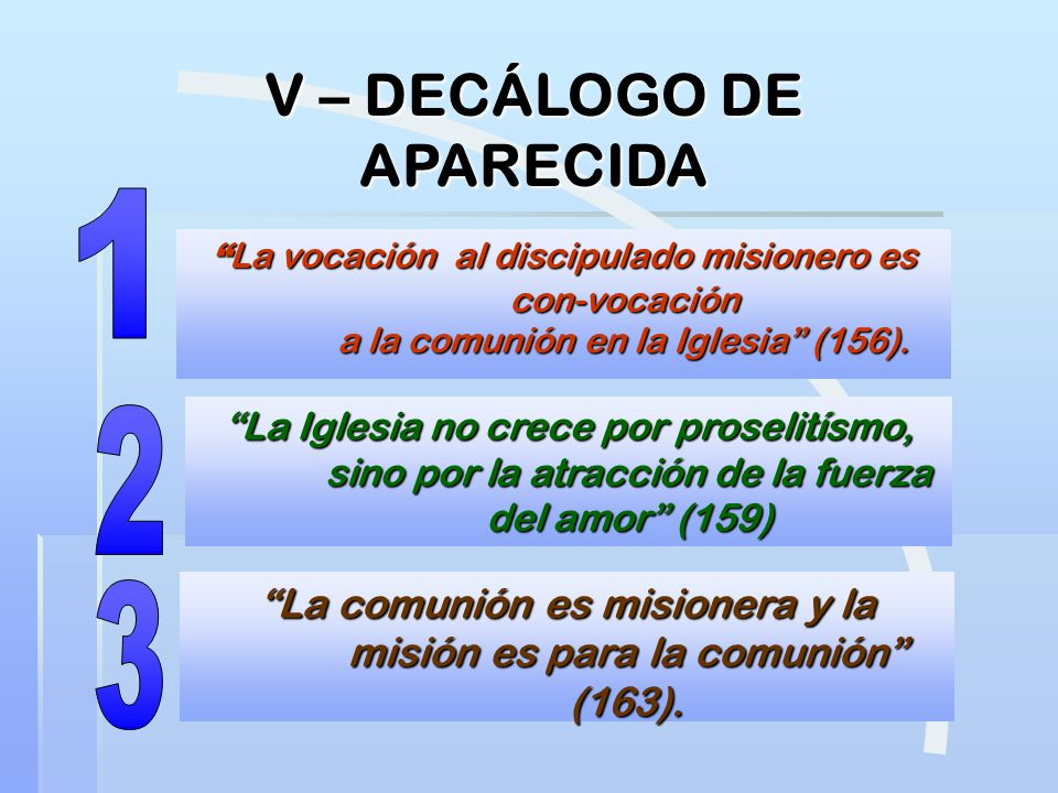 La vocación al discipulado misionero es con-vocación a la comunión en la Iglesia (156). La vocación al discipulado misionero es con-vocación a la comu