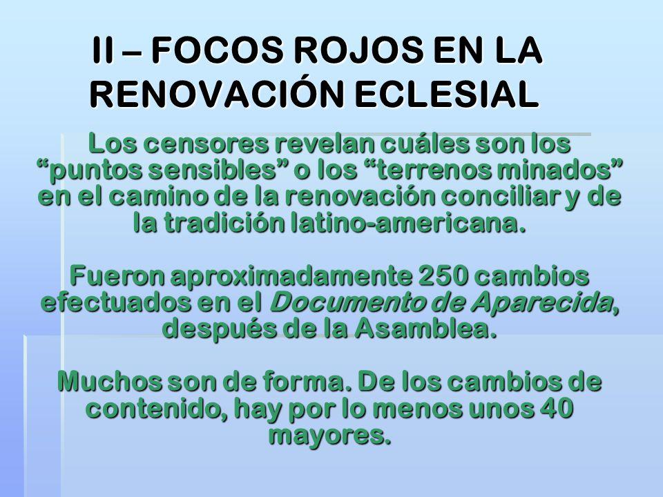 II – FOCOS ROJOS EN LA RENOVACIÓN ECLESIAL Los censores revelan cuáles son los puntos sensibles o los terrenos minados en el camino de la renovación c