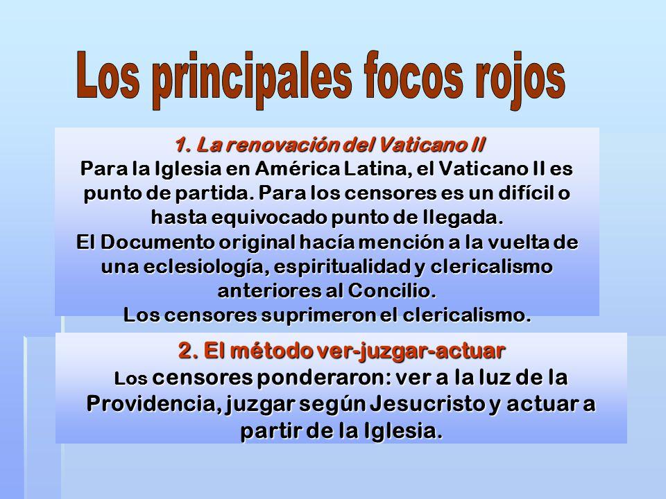 1. La renovación del Vaticano II Para la Iglesia en América Latina, el Vaticano II es punto de partida. Para los censores es un difícil o hasta equivo