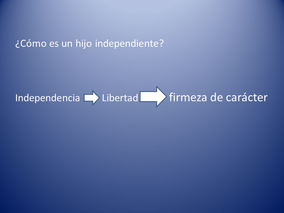 Formando hijos independientes