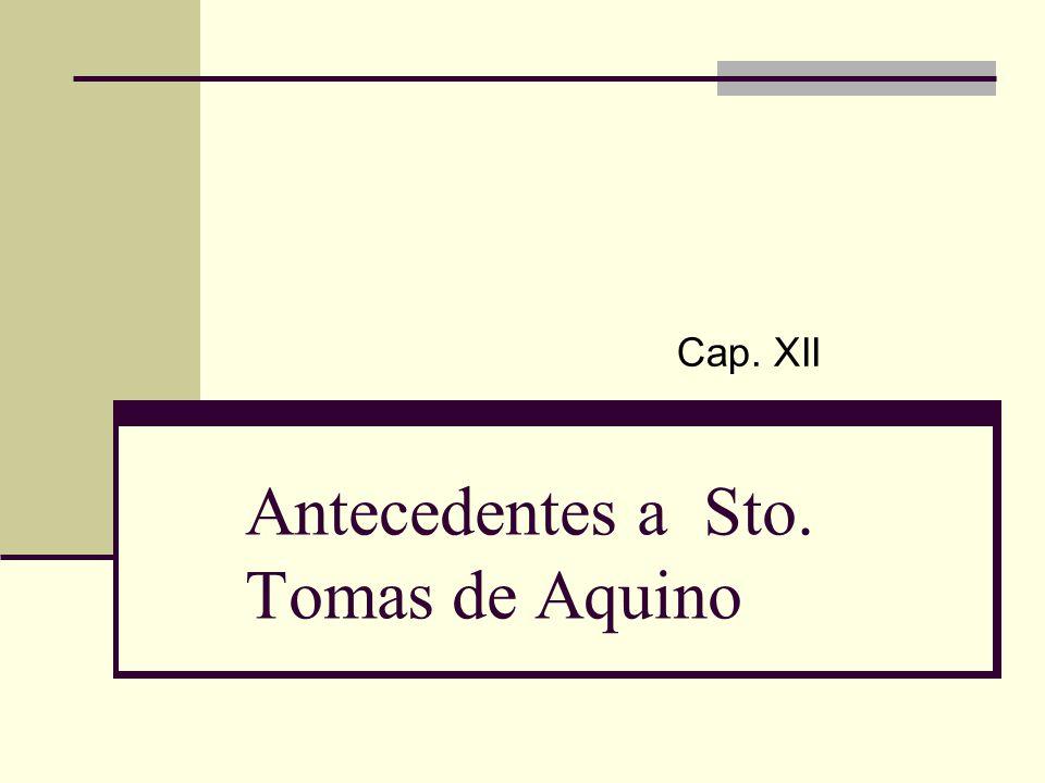 Antecedentes a Sto. Tomas de Aquino Cap. XII