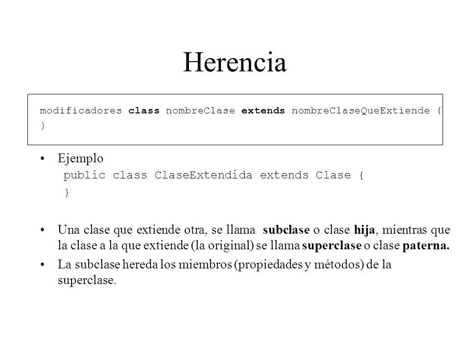Herencia modificadores class nombreClase extends nombreClaseQueExtiende { } Ejemplo public class ClaseExtendida extends Clase { } Una clase que extien