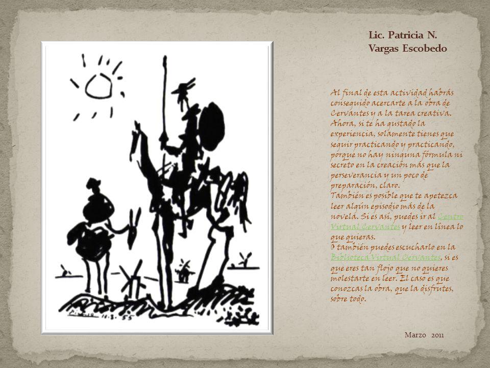 Al final de esta actividad habrás conseguido acercarte a la obra de Cervantes y a la tarea creativa.