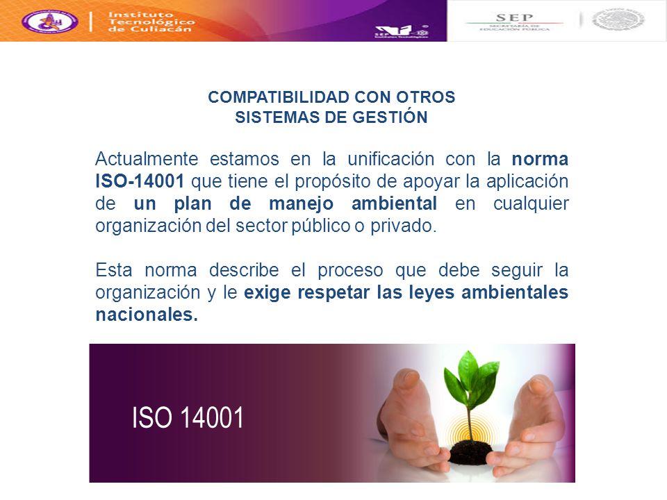 Actualmente estamos en la unificación con la norma ISO-14001 que tiene el propósito de apoyar la aplicación de un plan de manejo ambiental en cualquie