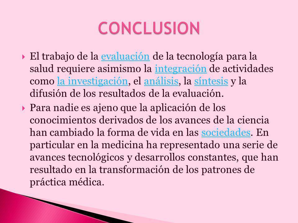El trabajo de la evaluación de la tecnología para la salud requiere asimismo la integración de actividades como la investigación, el análisis, la sínt