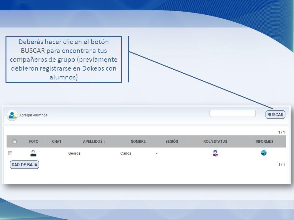 Deberás hacer clic en el botón BUSCAR para encontrar a tus compañeros de grupo (previamente debieron registrarse en Dokeos con alumnos)