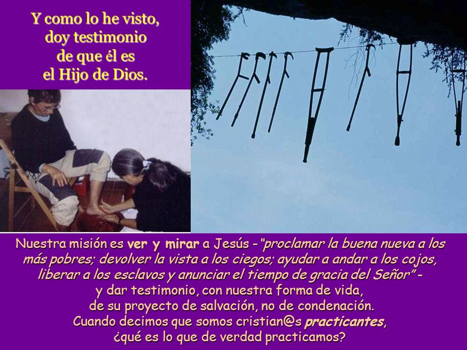 Juan prosigui ó : -Yo he visto que el Esp í ritu bajaba desde el cielo como una paloma y permanec í a sobre é l.