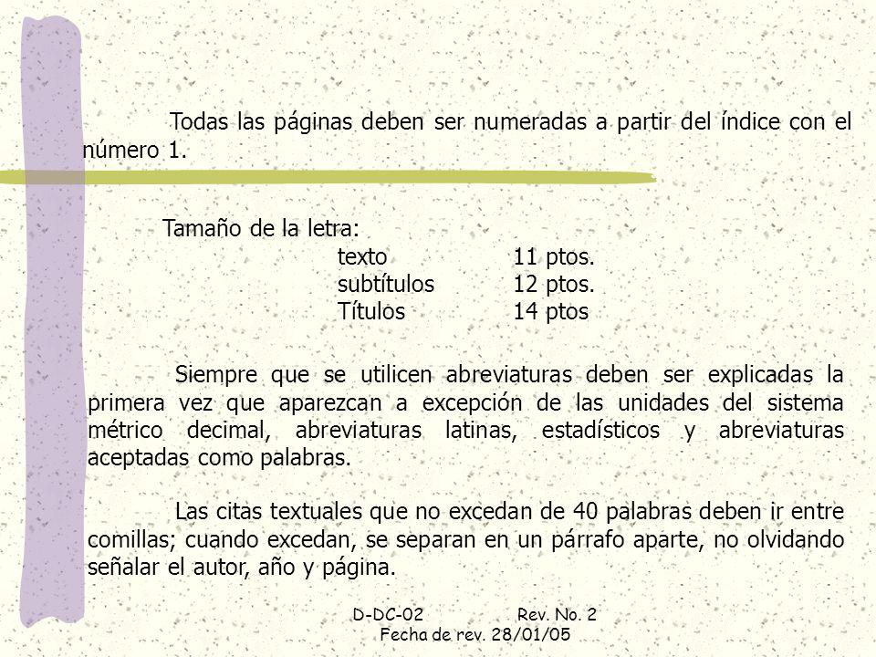 D-DC-02 Rev. No. 2 Fecha de rev. 28/01/05 Todas las páginas deben ser numeradas a partir del índice con el número 1. Tamaño de la letra: texto 11 ptos