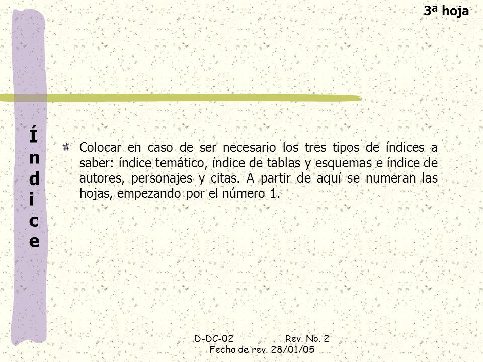 D-DC-02 Rev. No. 2 Fecha de rev. 28/01/05 ÍndiceÍndice Colocar en caso de ser necesario los tres tipos de índices a saber: índice temático, índice de