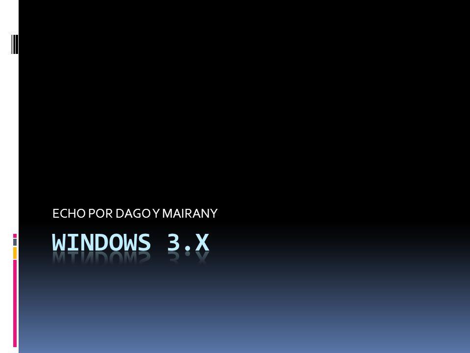 WINDOWS 3.1 Windows 3.x es el nombre genérico con el que se suele conocer a las versiones 3.0, 3.1 y 3.11 de la Interfaz gráfica de usuario del sistema Microsoft DOS.